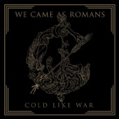 We Came As Romans - Cold Like War  artwork