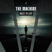 Back to Life - The Machine