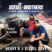 Heavy D & Diesel Dave - The Diesel Brothers: A Truckin' Awesome Guide to Trucks and Life (Unabridged)  artwork