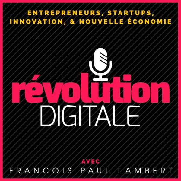 RevolutionDigitale™ | Le Podcast des Nouveaux Entrepreneurs