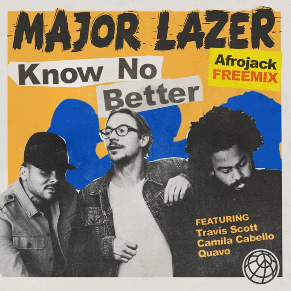Know No Better feat Travis Scott Camila Cabello  Quavo Afrojack Remix - Single Major Lazer CD cover