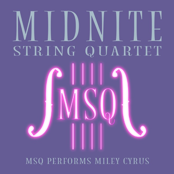 MSQ Performs Miley Cyrus Midnite String Quartet CD cover