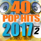 40 POP Hits 2017, Vol. 2 (Unmixed Workout Tracks For Running, Jogging, Fitness & Exercise) - Dynamix Music