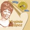 Lo Mejor De Lo Mejor De Virginia Lopez, Virginia Lopez