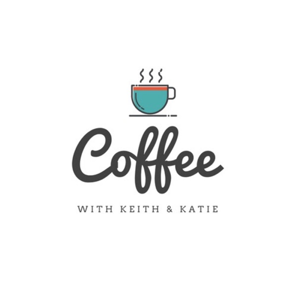 Coffe With Keith & Katie