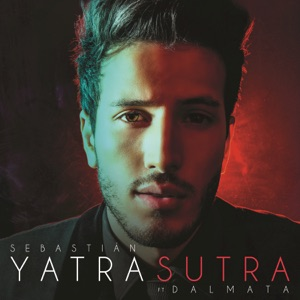 SEBASTIAN YATRA feat DALMATA - Sutra Chords and Lyrics