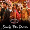 Sweety Tera Drama (From