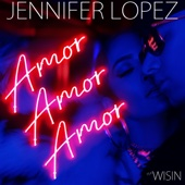 Jennifer Lopez - Amor, Amor, Amor (feat. Wisin) artwork