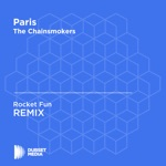 Paris (Rocket Fun Unofficial Remix) [The Chainsmokers] - Single