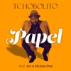 Papel (feat. Ary & Dicklas One) - Single, Tchobolito