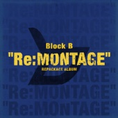 Block B - Re:MONTAGE  artwork