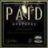 Upstates & Tory Lanez - Paid  feat. WithADollarSign & Hella Lavish