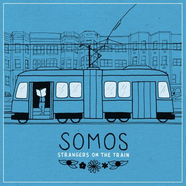 Somos - Strangers On The Train (Single) [2017]