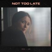Not Too Late [Free mp3 Download songs and listen music]