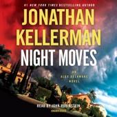 Night Moves: An Alex Delaware Novel (Unabridged) - Jonathan Kellerman Cover Art