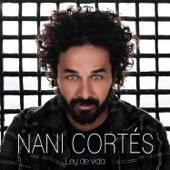 Ley de Vida (feat. Lin Cortés) - Nani Cortés