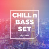 Chill n Bass Set -Best Cozy Mix- mixed by Seiji Sato
