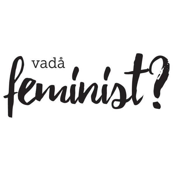 Vadå feminist?