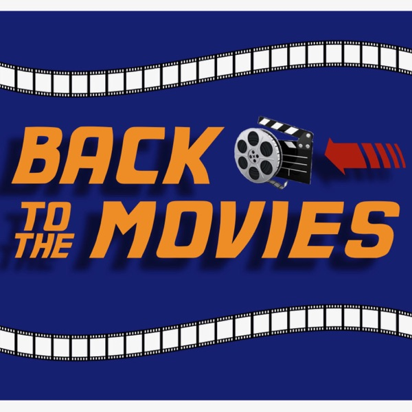 Back to the Movies Podcast