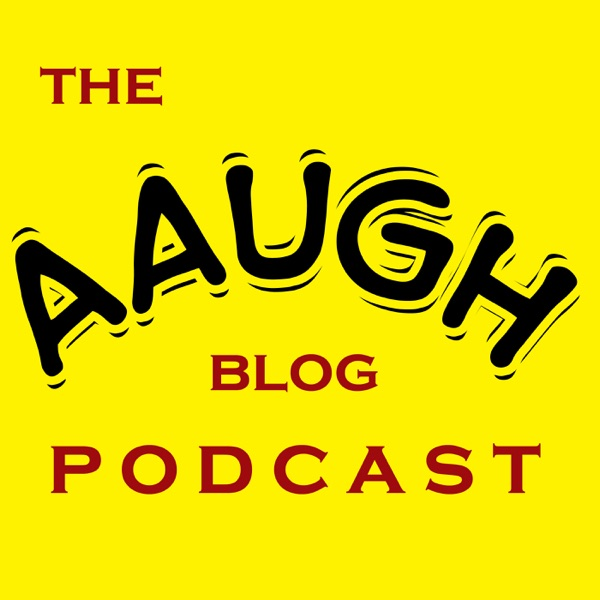 The AAUGH Blog Podcast