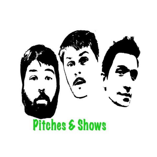 Pitches & Shows