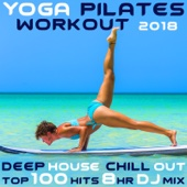 Yoga Pilates Workout 2018 Deep House Chill Out Top 100 Hits 8 Hr DJ Mix