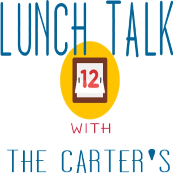 Lunch Talk with The Carter's