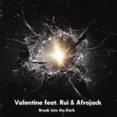 Break into the Dark (feat. Rui & Afrojack)/Valentineジャケット画像