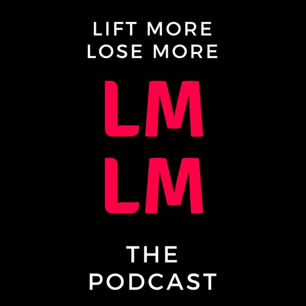 LIFT MORE LOSE MORE