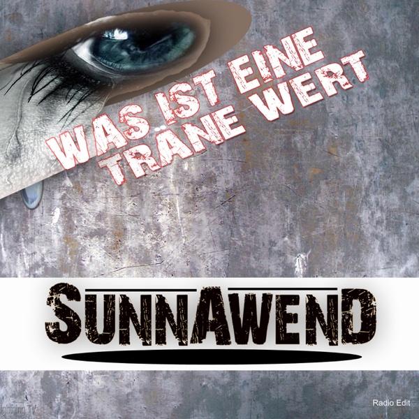 Was ist eine Träne wert (Radio Version) - Single | Sunnawend