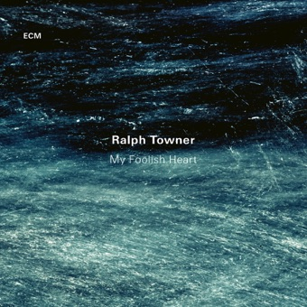 My Foolish Heart – Ralph Towner