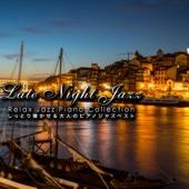 Late Night Jazz~しっとり聴かせる大人のピアノジャズベスト