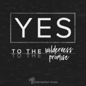 Yes: To the Wilderness, to the Promise