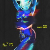 Feel Me (feat. Kanye West) - Single, Tyga