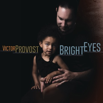Bright Eyes – Victor Provost