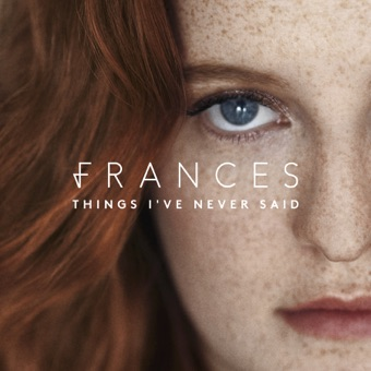 Things I've Never Said (Deluxe) – Frances