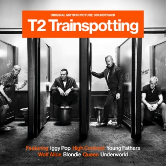 T2 Trainspotting (Original Motion Picture Soundtrack) – Various Artists