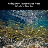 Finding Dory Soundtrack for Piano: 16 Tracks for Piano Solo