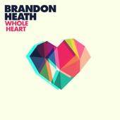 Whole Heart - Brandon Heath