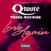 Love Again (feat. Trina & Rick Ross) - Single, Qwote