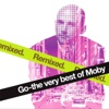 Go - The Very Best of Moby (Remixed), Moby