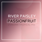 Passionfruit (Zonoma Tropical Mix) - River Paisley