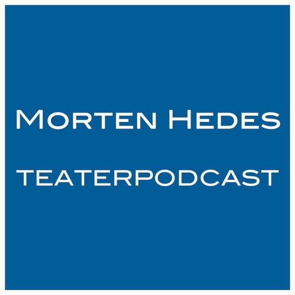 Morten Hedes Teaterpodcast