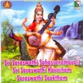 Sri Saraswathi Shasranamavali Sri Saraswathi Kavacham Saraswathi Sooktham