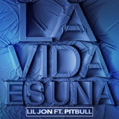 La Vida Es Una (feat. Pitbull) - Single, Lil Jon