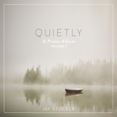 Scripture Lullabies & Jay Stocker - Quietly: A Piano Album, Vol. 1  artwork