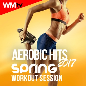 Aerobic Hits 2017 Spring Workout Session (60 Minutes Non-Stop Mixed Compilation Fitness & Workout 135 Bpm / 32 Count) – Various Artists