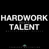Hard Work Beats Talent (Motivational Speech)