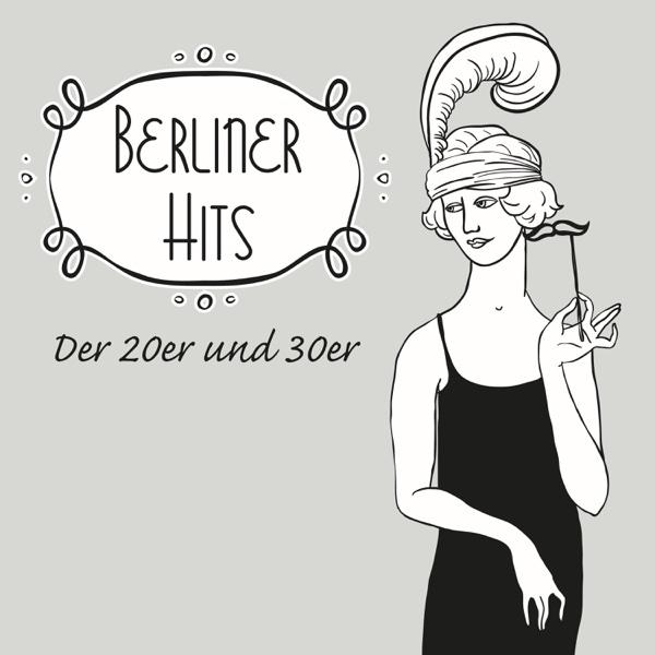Berliner Hits der 20er und 30er | Otto Reutter, Joseph Schmidt, Lizzi Waldmüller