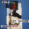 Cold Ashworth Remix feat Future Single